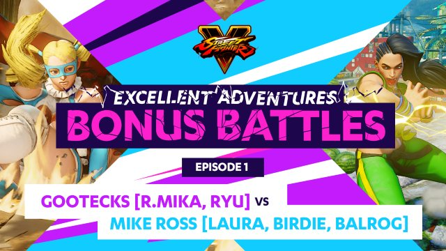 Bonus Battles: Gootecks (R. Mika, Ryu) vs. Mike Ross (Laura, Birdie, Balrog)