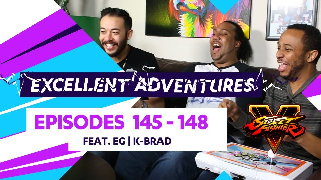 "Excellent Adventures - Episodes #145-148 ""K-Brad x SFV Season 2!"""