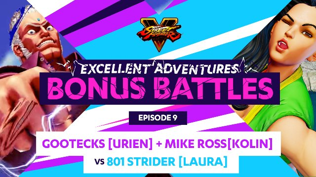 Bonus Battle: Gootecks (Urien) & Mike Ross (Kolin) vs. 801 Strider (Laura)