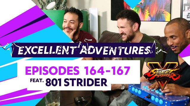Excellent Adventures #164-167 ft. 801 Strider!