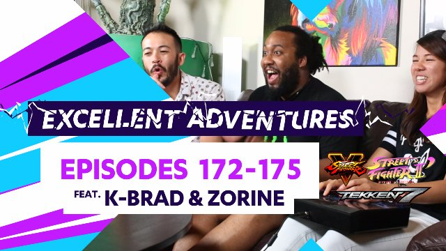 Excellent Adventures #172-175 ft. K-Brad & Zorine!