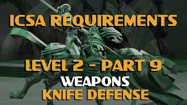 ICSA Requirements-Level 2-Part 9-KNIFE DEFENSE