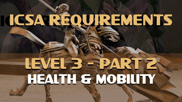 ICSA-Requirement-Level 3-Part 2-Health and Mobility