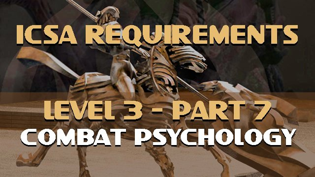 ICSA-Requirement-Level 3-Part 7-Combat Psychology-SPINAL LOADING
