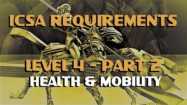ICSA-Requirement-Level 4-Part 2-HEALTH & MOBILITY