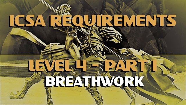 ICSA-Requirement-Level 4-Part 1-BREATHWORK