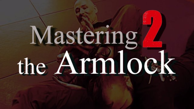 Mastering the Arm Lock 2 - Mapping & Exploration