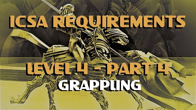 ICSA-Requirement-Level 4-Part 4-GRAPPLING