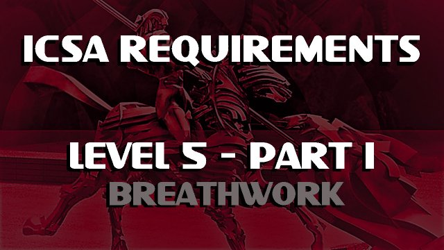 ICSA-Requirement-Level 5-Part 1-BREATHWORK