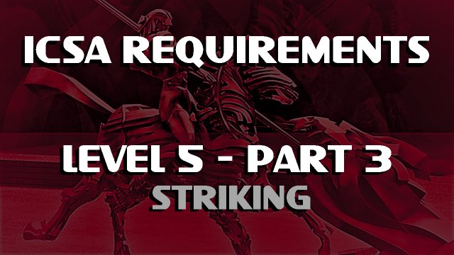 ICSA-Requirement-Level 5-Part 3-STRIKING