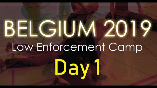 Belgium Law Enforcement Camp 2019--Day 1