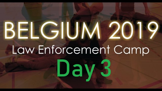 Belgium Law Enforcement Camp 2019--Day 3