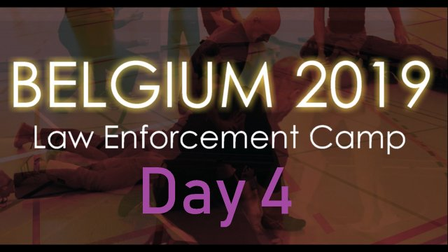 Belgium Law Enforcement Camp 2019--Day 4