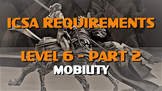 ICSA requirements-Level 6-Part 2-MOBILITY