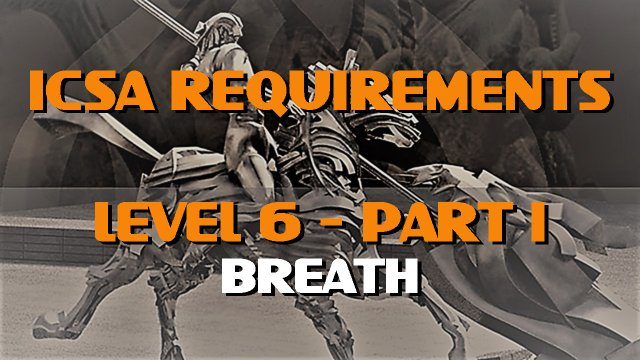ICSA Requirements-Level 6-Part 1-BREATHING
