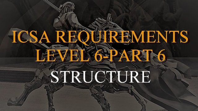 ICSA Certification-Level 6-Module 6-Structure