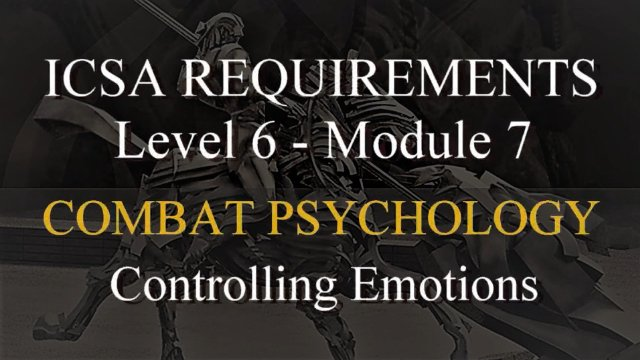 ICSA Level 6 Combat Psychology: Emotional Control