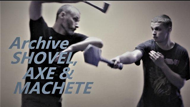 Combat Professor Archives: Shovel, Axe and Machete