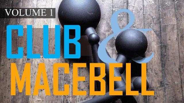 Club and Macebell Volume 1