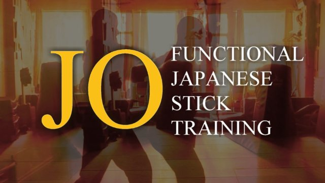 JO: Functional Japanese Stick Training