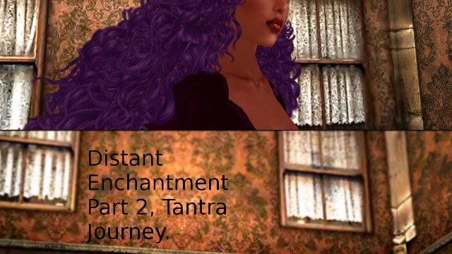 Distant Enchantments Tantra