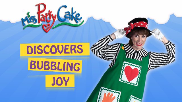 Miss PattyCake Discovers Bubbling Joy