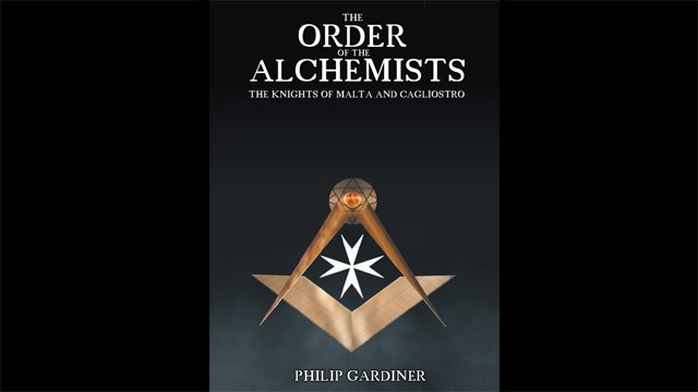 The Order of the Alchemists: The Knights of Malta and Cagliostro