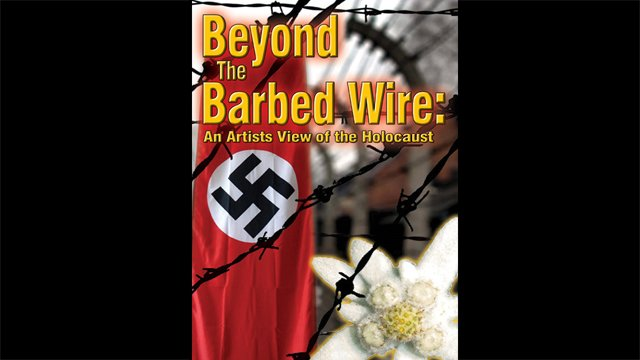 Beyond The Wire - An Artists View Of The Holocaust
