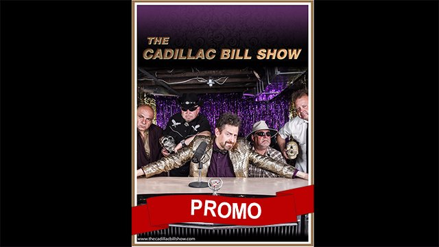 The Cadillac Bill Show Promo