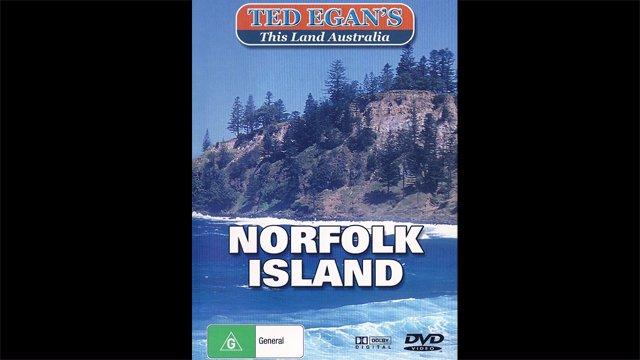 Ted Egan's Australia - Norfolk Island