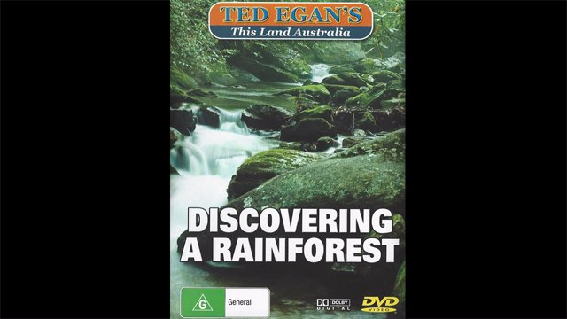 Ted Egan's Australia - Discovering A Rainforest