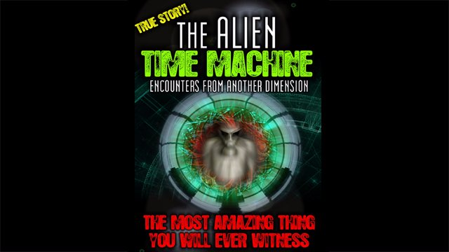 The Alien Time Machine
