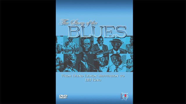 The Story Of The Blues - From Blind Lemon Jefferson to BB King