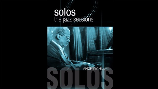 Solos - The Jazz Sessions - Andrew Hill