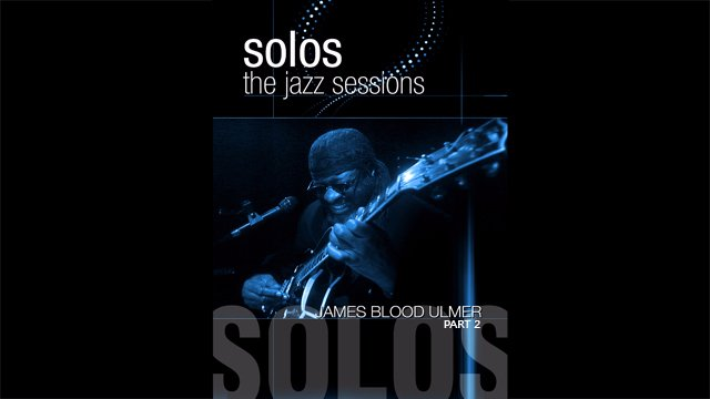Solos - The Jazz Sessions - James Blood Ulmer - Part 2