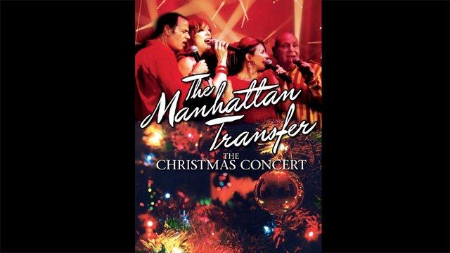 The Manhattan Transfer - The Christmas Concert