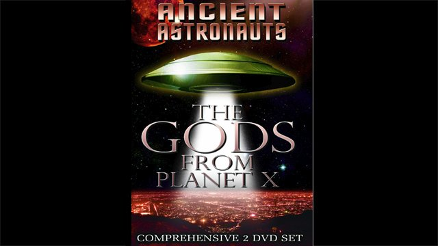 Ancient Astronauts - The Gods From Planet X