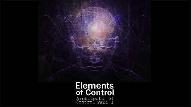 Elements of Control - Architects Of Control Part 1