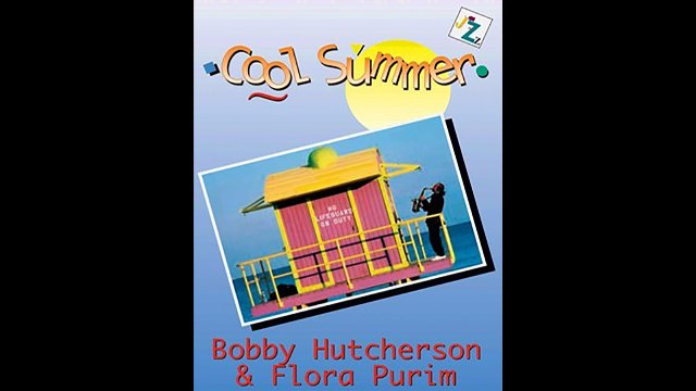 Cool Summer - Bobby Hutcherson & Flora Purim
