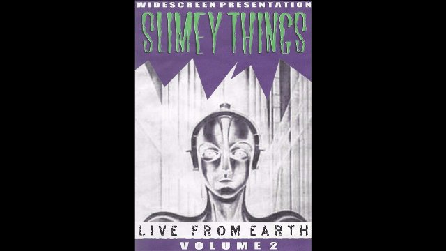Slimey Things - Live From Earth Vol 2