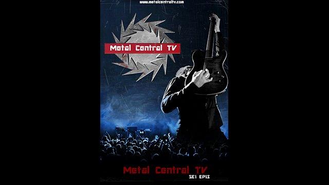 Metal Central TV - Season 1 Episode 13