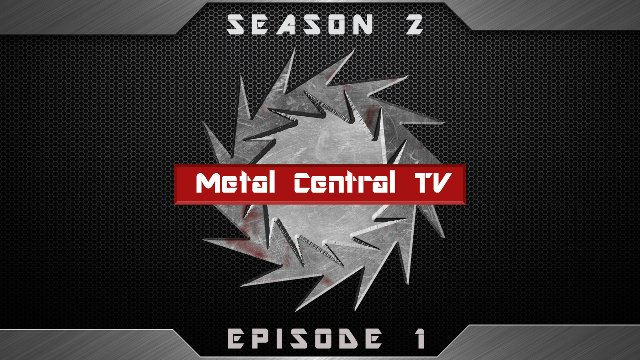 Metal Central TV (Season 2) - Episode 1