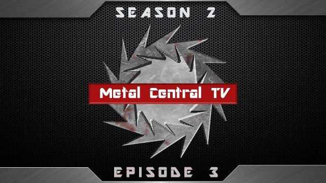 Metal Central TV (Season 2) - Episode 3