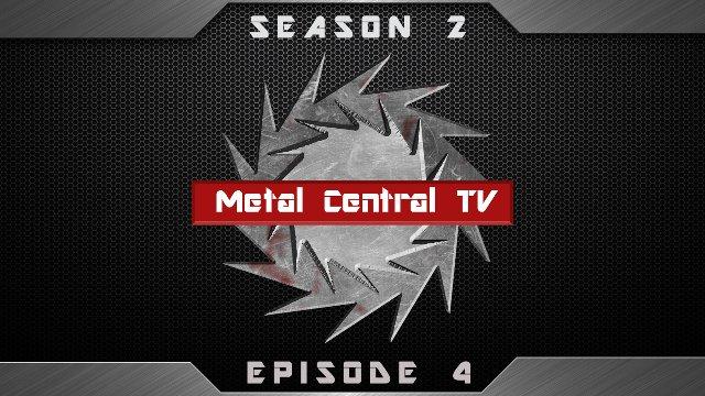Metal Central TV (Season 2) - Episode 4