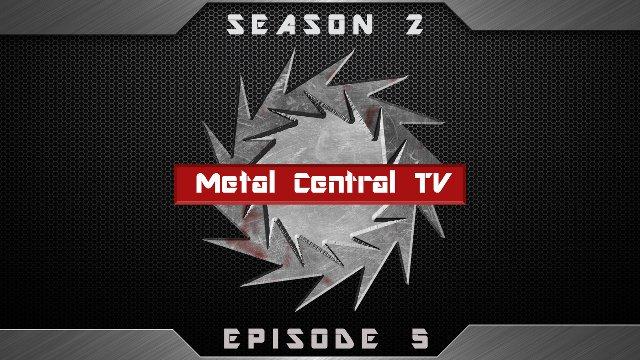 Metal Central TV (Season 2) - Episode 5