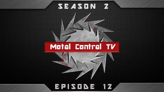 Metal Central TV (Season 2) - Episode 12