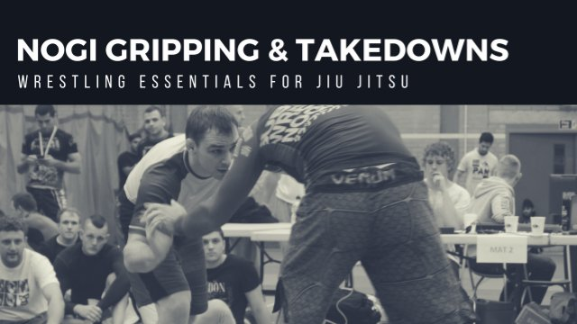 NoGi Gripping And Takedowns