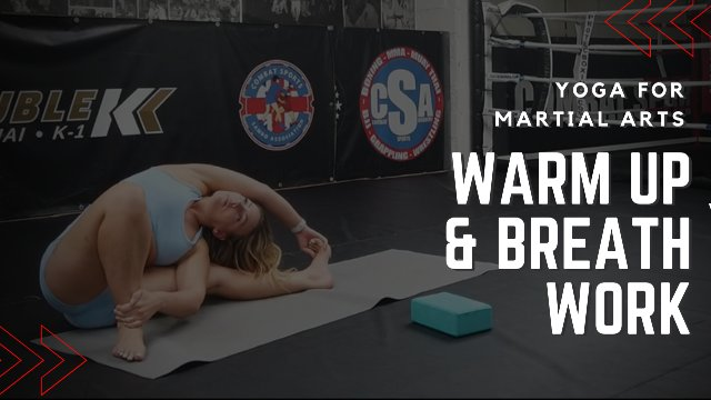 Yoga For Martial Arts - Warm Up & Breath Work