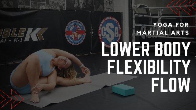 Yoga For Martial Arts - Lower Body Flexibility Flow