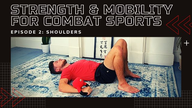 Strength & Mobility For Combat Sports - Shoulders